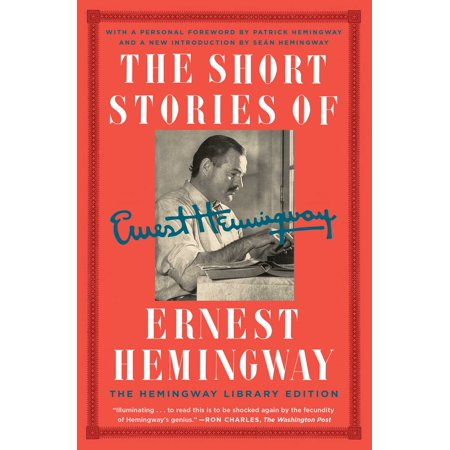 The Short Stories of Ernest Hemingway: The Hemingway Library (Ernest Hemingway Hills Like White Elephants Summary)