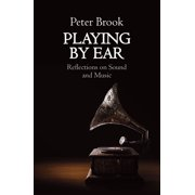 Playing by Ear: Reflections on Sound and Music (Paperback)