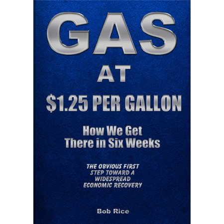 Gas At $1.25 Per Gallon: How We Get There in Six Weeks -