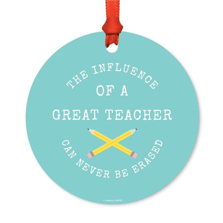Round Metal Christmas Ornament, The Influence of a Great Teacher Can Never Be Erased, Includes Ribbon and Gift Bag - Graduation Gift Bags