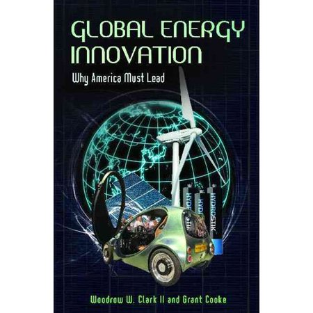 Global Energy Innovation  Why America Must Lead