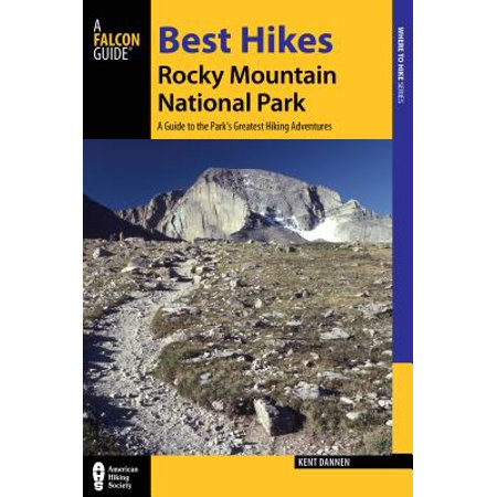 Best Hikes Rocky Mountain National Park : A Guide to the Park's Greatest Hiking