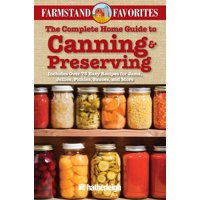 Farmstand Favorites: The Complete Home Guide to Canning & Preserving: Farmstand Favorites (Paperback)