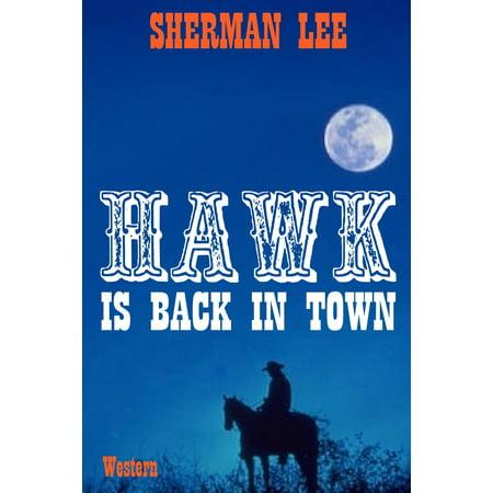 Hawk Is Back In Town: Western - eBook