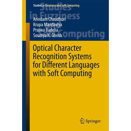 Optical Character Recognition Systems for Different Languages with Soft Computing -