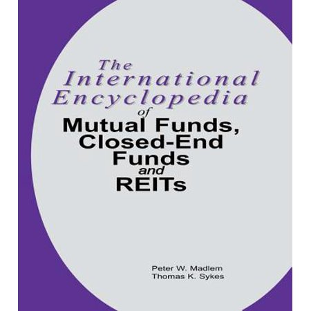 Length Closed End - The International Encyclopedia of Mutual Funds, Closed-End Funds, and REITs - eBook