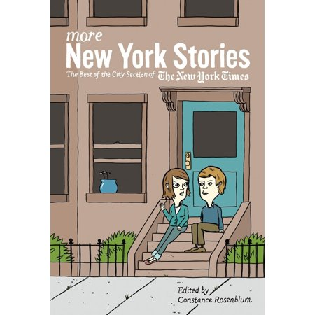 More New York Stories : The Best of the City Section of the New York (New York Times Best Sellers Nonfiction 2013)