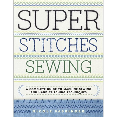 Super Stitches Sewing : A Complete Guide to Machine-Sewing and Hand-Stitching Techniques The Perfect Stitch for Every Project  Does your sewing machine come with lots of fancy stitches that you've never thought to try? This essential guide to machine and hand stitches will teach you how to use any and every stitch for professional-looking seams, hems, gathers, darts, and more. Unlock your full sewing potential with 57 machine stitches, 18 hand stitches, and tips to choose the correct needles, threads, and sewing machine accessories, complete with detailed step-by-step tutorials and illustrations.  This comprehensive stitch dictionary is a must-have companion for any sewer, whether you just bought your first sewing machine or you're a seasoned expert looking to polish your skills. If your passion is dressmaking, tailoring, or simply mending your own clothes, Super Stitches Sewing gives you all of the information you need to make every project a success.