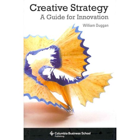Creative Strategy  A Guide For Innovation