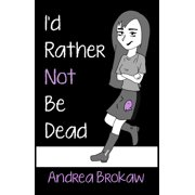 I'd Rather Not Be Dead - eBook