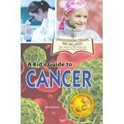 A Kid's Guide to Cancer