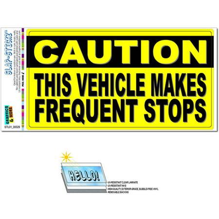Caution Vehicle Makes Frequent Stops Sign Automotive Car Window Locker  Bumper Sticker