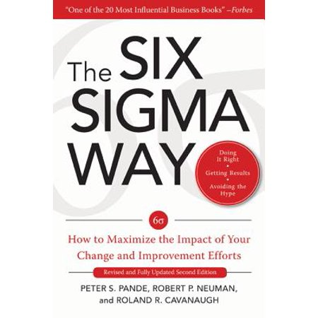 The Six SIGMA Way: How to Maximize the Impact of Your Change and Improvement Efforts, Second