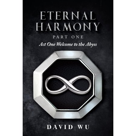Eternal Harmony: Part One, Act One Welcome to the Abyss (Other)