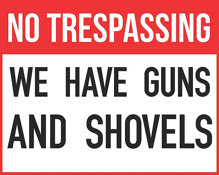 photo about Printable No Trespassing Sign named No Tresping Guns And Shovels Print Goals
