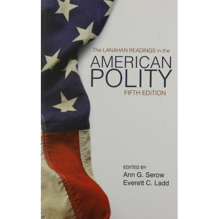 The Lanahan Readings In The American Polity by Ann G (The Lanahan Readings In The American Polity Ebook)