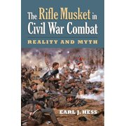 Modern War Studies (Paperback): The Rifle Musket in Civil War Combat (Paperback)