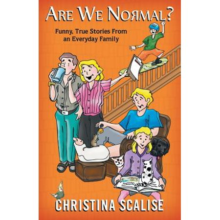 Are We Normal? : Funny, True Stories from an Everyday