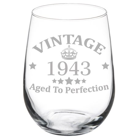 - Wine Glass Goblet 76th Birthday Vintage Aged To Perfection 1943 (17 oz Stemless)