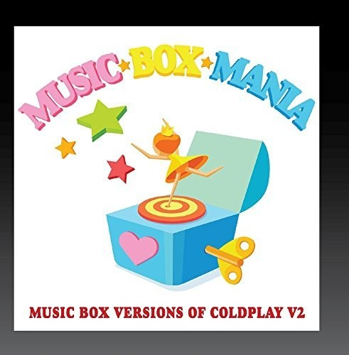 Music Box Mania Music Box Versions of Coldplay 2 [CD] by Isolation Network, Inc. DBA