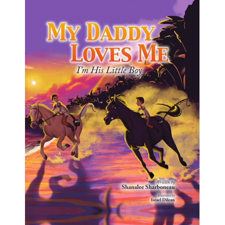 My Daddy Loves Me : I'm His Little Boy