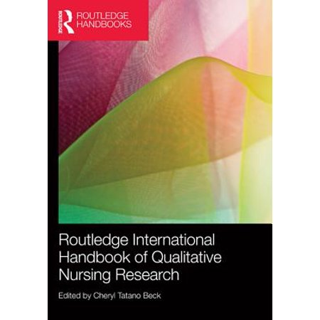 Routledge International Handbook of Qualitative Nursing Research -
