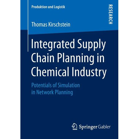 Produktion Und Logistik: Integrated Supply Chain Planning in Chemical Industry: Potentials of Simulation in Network Planning