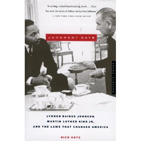 Judgment Days : Lyndon Baines Johnson, Martin Luther King Jr., and the Laws That Changed