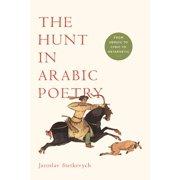 The Hunt in Arabic Poetry (Paperback)