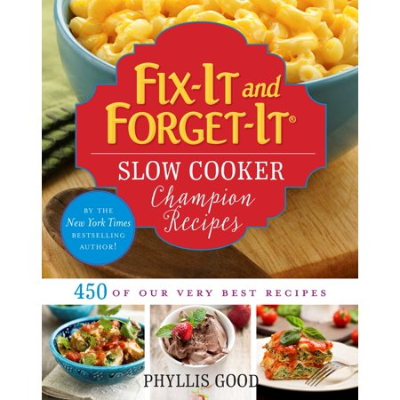 Fix-It and Forget-It Slow Cooker Champion Recipes : 450 of Our Very Best (Best Slow Burning Joint Papers)