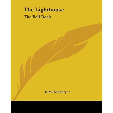 Bell Rock Lighthouse - The Lighthouse : The Bell Rock