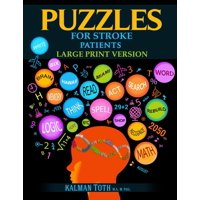 Puzzles for Stroke Patients: Rebuild Language, Math & Logic Skills to Heal and Live a More Fulfilling Life (Paperback)(Large Print)