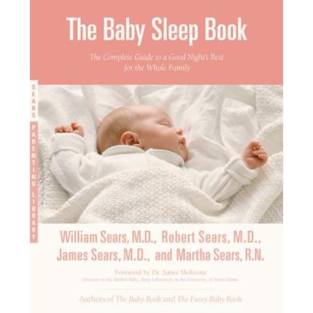 The Baby Sleep Book : The Complete Guide to a Good Night's Rest for the Whole