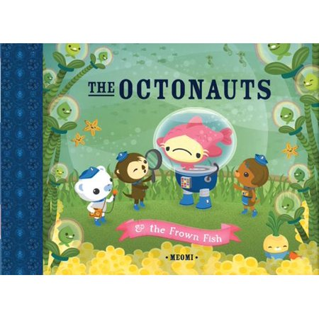 The Octonauts and the Frown Fish (Hardcover) - Octonauts Characters Tweak