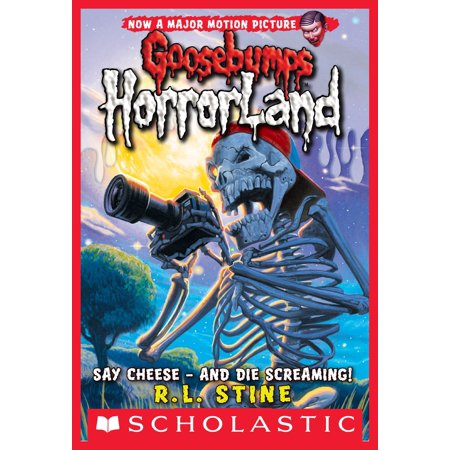 Say Cheese - And Die Screaming! (Goosebumps Horrorland #8) -