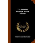 The American Historical Review, Volume 9