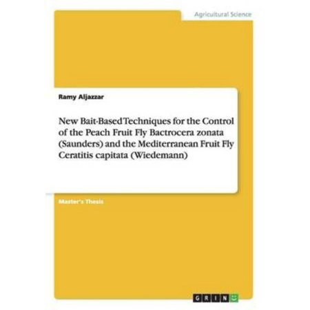 New Bait-based Techniques for the Control of the Peach Fruit Fly Bactrocera Zonata (saunders) and the Mediterranean Fruit Fly Ceratitis Capitata (wiedemann)