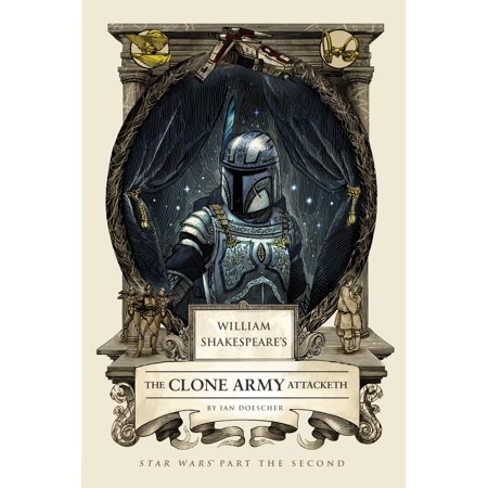 Freedom Army Star - William Shakespeare's The Clone Army Attacketh : Star Wars Part the Second