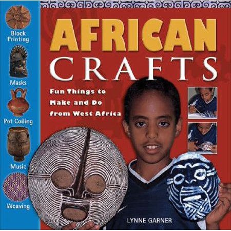 African Crafts : Fun Things to Make and Do from West Africa (Happy Halloween Things To Make And Do)