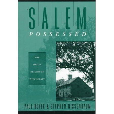 Salem Possessed : The Social Origins of Witchcraft - Salem A L'halloween