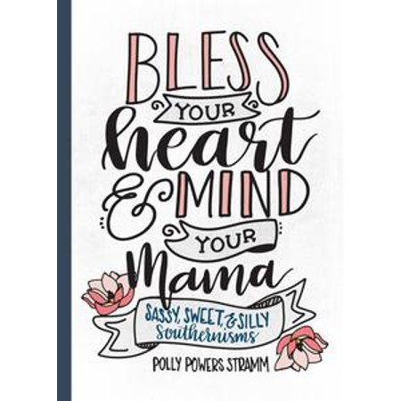 Mama Heart (Bless Your Heart & Mind Your Mama -)