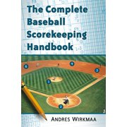 The Complete Baseball Scorekeeping Handbook - eBook