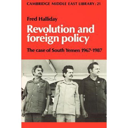 Revolution and Foreign Policy: The Case of South Yemen, 1967 1987