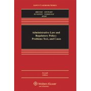 Administrative Law and Regulatory Policy : Problems Text, and Cases