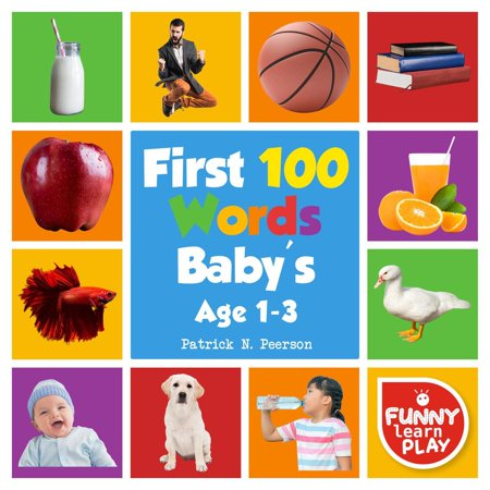 First 100 Words Baby's age 1-3 for Bright Minds & Sharpening Skills - First 100 Words Toddler Eye-Catchy Photographs Awesome for Learning & Vocabulary - eBook (Halloween Vocabulary Words)