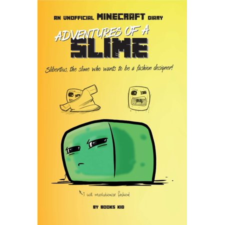 Adventures Of A Slime An Unofficial Minecraft Diary Ebook Walmart Com