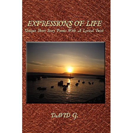 Lyrical Life (Expressions of Life : Unique Short Story Poems with a Lyrical)
