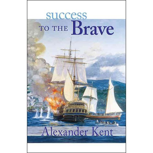 Success to the Brave: The Richard Bolitho Novels