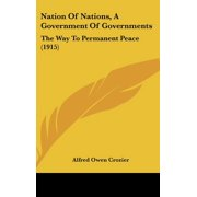 Nation of Nations, a Government of Governments : The Way to Permanent Peace (1915)