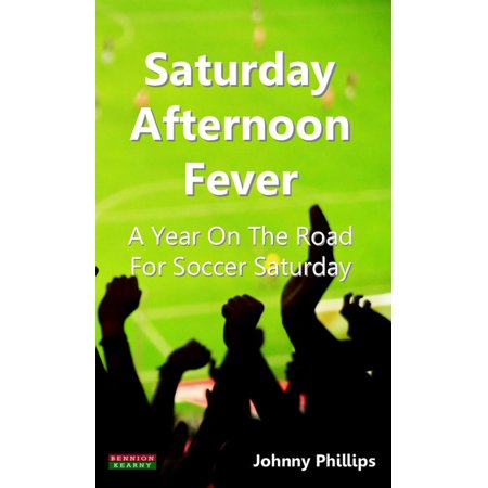 Saturday Afternoon Fever A Year On The Road For Soccer Saturday - eBook](Next Halloween On A Saturday)